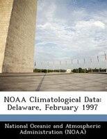 Noaa Climatological Data: Delaware, February 1997