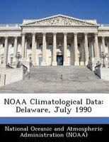 Noaa Climatological Data: Delaware, July 1990
