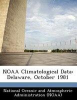 Noaa Climatological Data: Delaware, October 1981