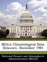 Noaa Climatological Data: Delaware, December 1981
