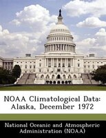 Noaa Climatological Data: Alaska, December 1972