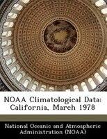 Noaa Climatological Data: California, March 1978