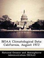 Noaa Climatological Data: California, August 1972