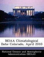 Noaa Climatological Data: Colorado, April 2010