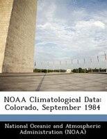 Noaa Climatological Data: Colorado, September 1984