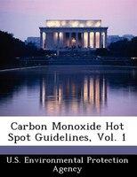 Carbon Monoxide Hot Spot Guidelines, Vol. 1