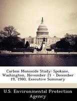 Carbon Monoxide Study: Spokane, Washington, November 21 - December 19, 1980, Executive Summary