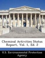 Chemical Activities Status Report, Vol. 1, Ed. 2