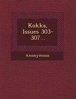 Kokka, Issues 303-307...