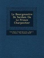 Le Bourgmestre De Sardam Ou Le Prince Charpentier