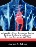 Alternative Pulse Detonation Engine Ignition System Investigation Through Detonation Splitting