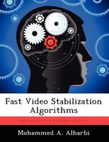 Fast Video Stabilization Algorithms