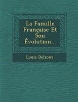 La Famille Française Et Son Évolution...
