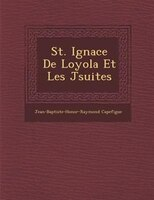 St. Ignace De Loyola Et Les J?suites