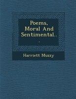 Poems, Moral And Sentimental...