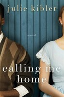 Calling Me Home: A Novel