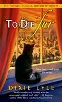 To Die Fur: A Whiskey Tango Foxtrot Mystery