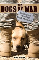 dogs war courage love loyalty military working
