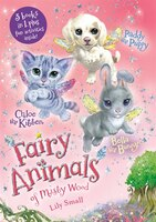 Chloe The Kitten, Bella The Bunny, And Paddy The Puppy Bindup: 3 Books In 1, Plus Fun Activities Inside