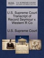 U.s. Supreme Court Transcript Of Record Seymour V. Western R Co