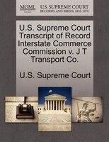 U.s. Supreme Court Transcript Of Record Interstate Commerce Commission V. J T Transport Co.