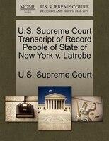 U.s. Supreme Court Transcript Of Record People Of State Of New York V. Latrobe