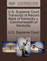 U.s. Supreme Court Transcript Of Record Bank Of Kentucky V. Commonwealth Of Kentucky