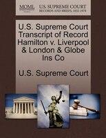 U.s. Supreme Court Transcript Of Record Hamilton V. Liverpool & London & Globe Ins Co