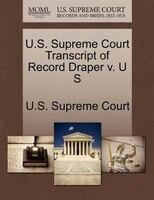 U.s. Supreme Court Transcript Of Record Draper V. U S