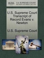 U.s. Supreme Court Transcript Of Record Evans V. Newton