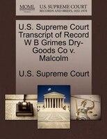U.s. Supreme Court Transcript Of Record W B Grimes Dry-goods Co V. Malcolm