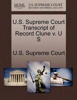 U.s. Supreme Court Transcript Of Record Clune V. U S