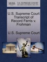 U.s. Supreme Court Transcript Of Record Ferris V. Frohman