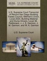 U.s. Supreme Court Transcript Of Record San Diego Building Trades Council, Millmen's Union, Local 2020, Building Material