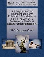 U.s. Supreme Court Transcript Of Record Publishers' Association Of New York City, Etc., Petitioner, V. New York