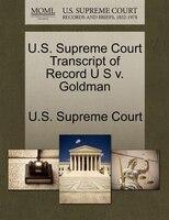 U.s. Supreme Court Transcript Of Record U S V. Goldman