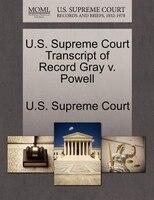 U.s. Supreme Court Transcript Of Record Gray V. Powell