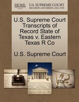 U.s. Supreme Court Transcripts Of Record State Of Texas V. Eastern Texas R Co