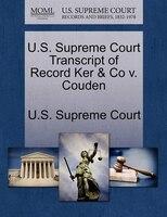 U.s. Supreme Court Transcript Of Record Ker & Co V. Couden