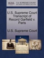 U.s. Supreme Court Transcript Of Record Garfield V. Paris