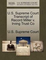 U.s. Supreme Court Transcript Of Record Miller V. Irving Trust Co