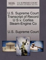 U.s. Supreme Court Transcript Of Record U S V. Corliss Steam-engine Co