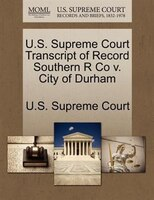 U.s. Supreme Court Transcript Of Record Southern R Co V. City Of Durham
