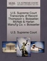 U.s. Supreme Court Transcripts Of Record Thompson V. Boisselier; Mcnab & Harlan Manuf'g Co. V. Boisselier
