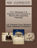 U S V. Weissman U.s. Supreme Court Transcript Of Record With Supporting Pleadings