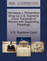 Hennessy V. Richardson Drug Co U.s. Supreme Court Transcript Of Record With Supporting Pleadings