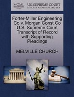 Forter-miller Engineering Co V. Morgan Const Co U.s. Supreme Court Transcript Of Record With Supporting Pleadings