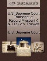U.s. Supreme Court Transcript Of Record Missouri K & T R Co V. Truskett