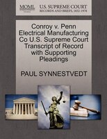 Conroy V. Penn Electrical Manufacturing Co U.s. Supreme Court Transcript Of Record With Supporting Pleadings