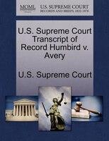 U.s. Supreme Court Transcript Of Record Humbird V. Avery